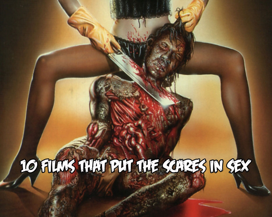 10 Films That Put The Scares in Sex