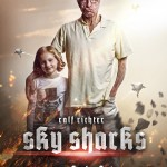 sky sharks 7 150x150 - Sky Sharks Releases a Promo Trailer, But the Movie Needs Your Help