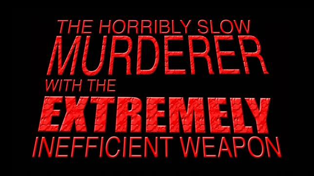 horribly - The Horribly Slow Murderer with the Extremely Inefficient Weapon Becoming a Feature Film; First Look!