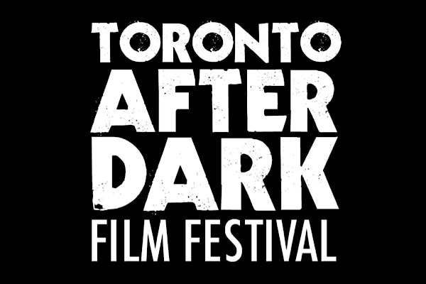 TAD - Toronto After Dark Film Fest Opens its 2015 Call for Entries