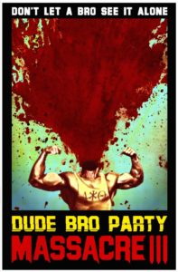 dudebropartymassacreiii 197x300 - Drinking With The Dread: DUDE BRO PARTY MASSACRE III Is The Ultimate Horror-Comedy Binge
