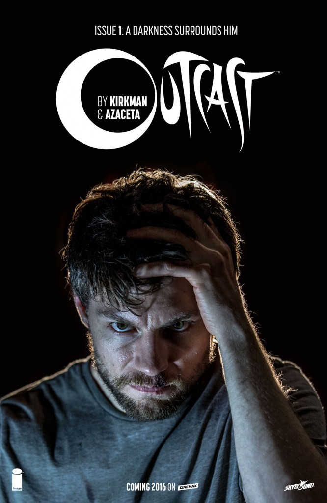 Outcast1 SDCC2015 Photo Cover 666x1024 - #SDCC15: Trailer Provides First Look at Robert Kirkman's Outcast