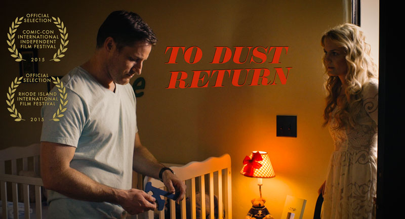 todustreturn - #SDCC15: To Dust Return Kicking Off Independent Film Festival's Horror Block on July 10th