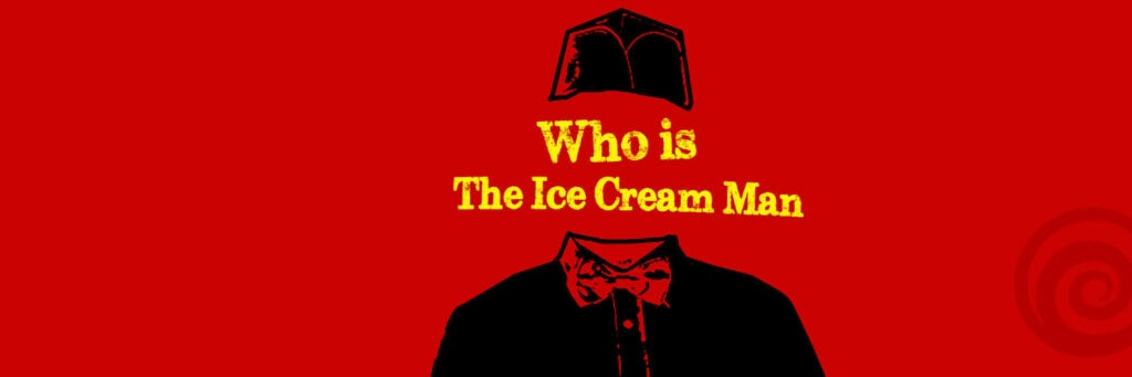Who Is The Ice Cream Man still 2 (1)