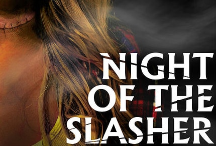 nightoftheslashers - Screamfest 2015: First Details, Trailer, and More on Night of the Slasher