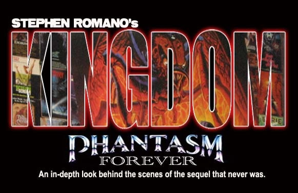 PHANTASM FOREVER - Stephen Romano's Kingdom: PHANTASM FOREVER Part 2