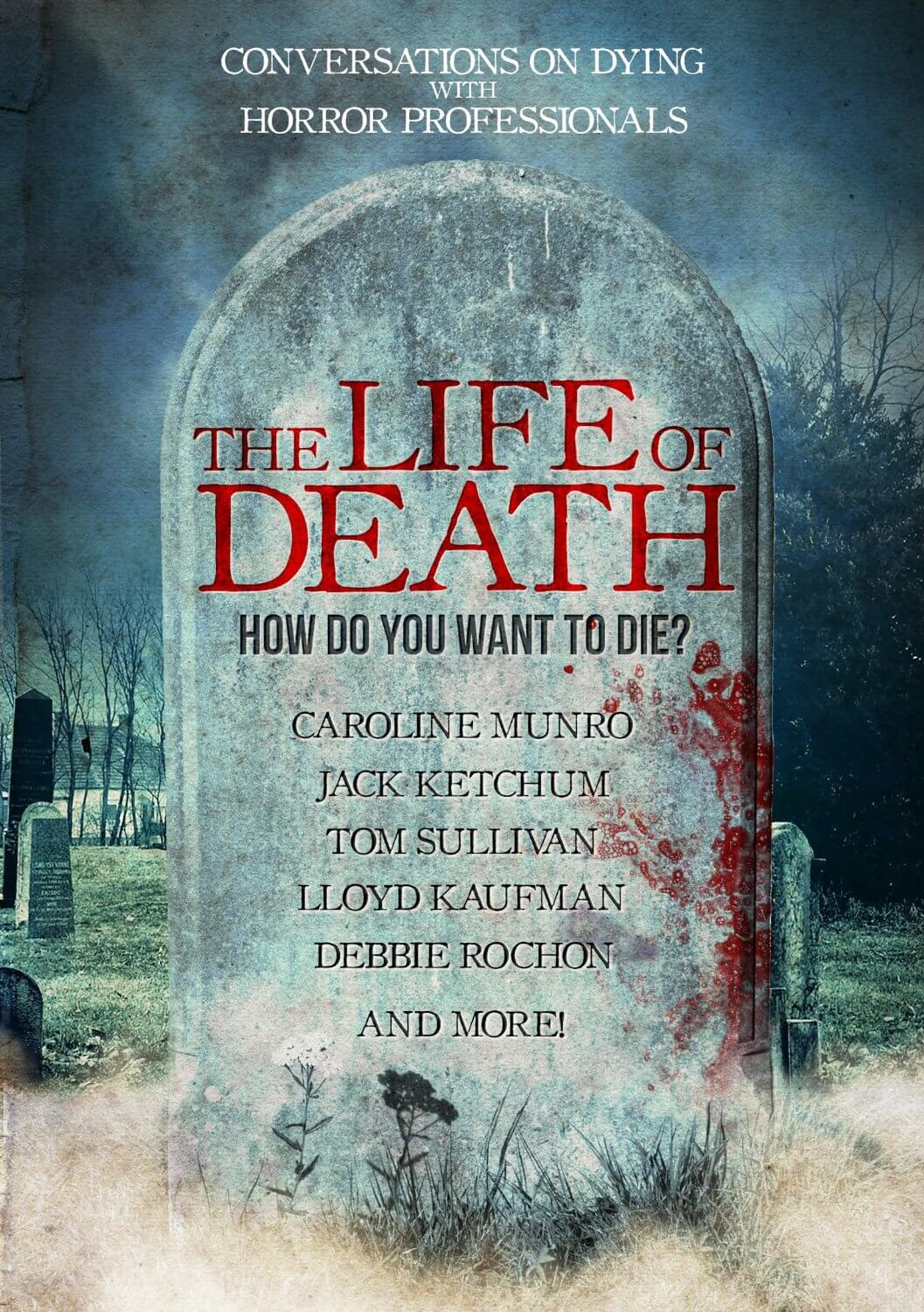The Life of Death 1 - Documentary The Life of Death Features Conversations on Dying with Horror Professionals