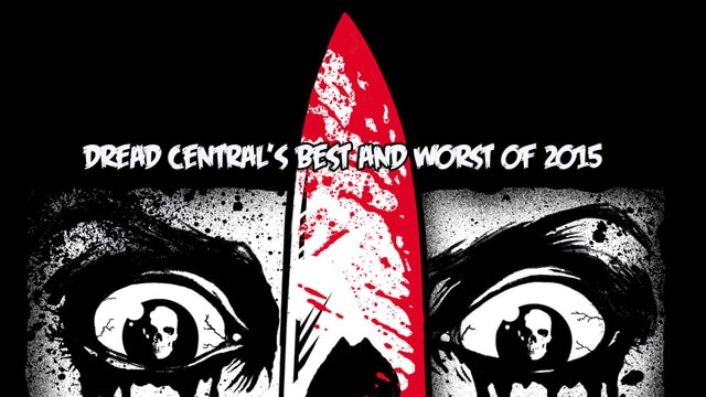 Dread Central Best Worst 2015