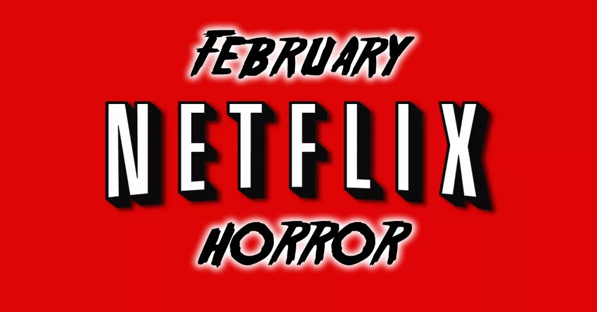 Netflix: February Horror Roundup