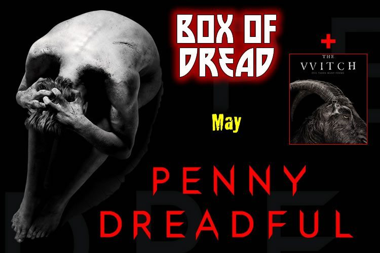 May 2016 Box of Dread Penny Dreadful