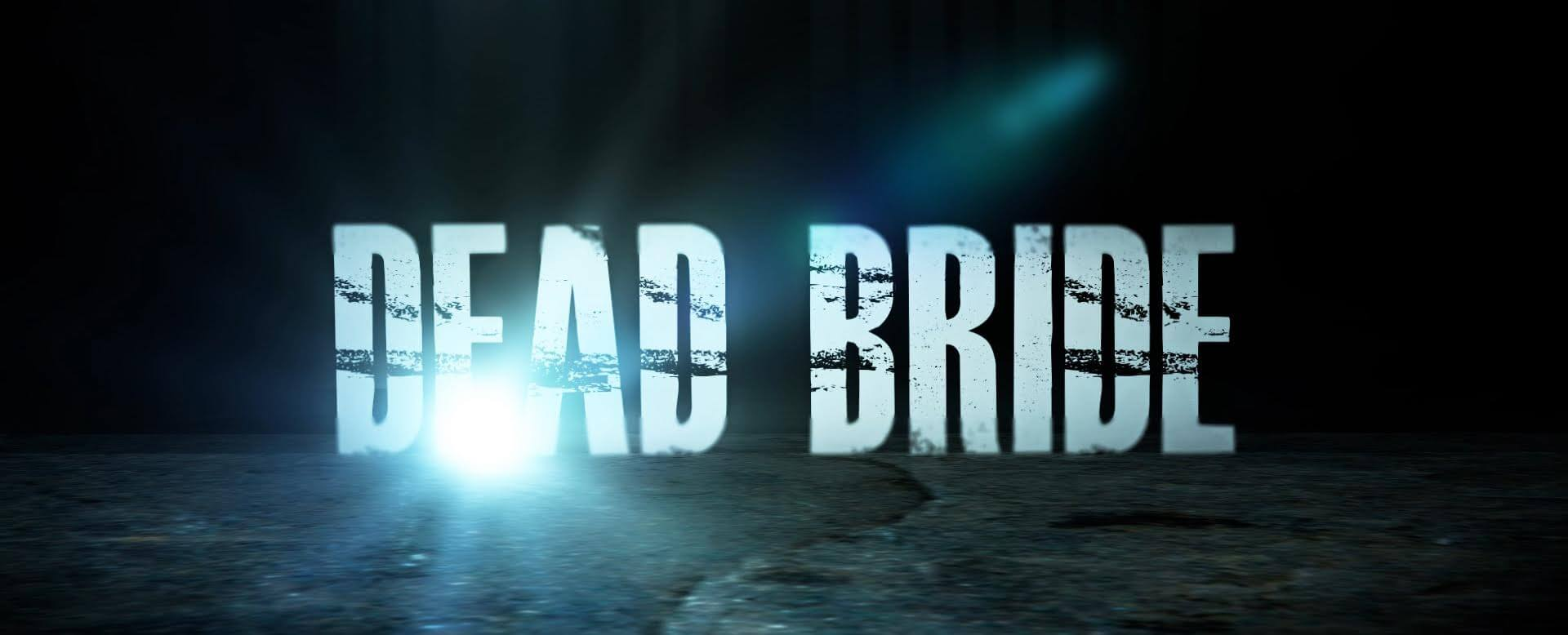 Dead bride 1 - Exclusive Trailer and Teaser Poster Debut for Dead Bride