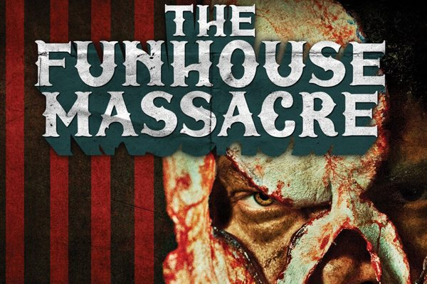 funhousemassacre s - Scream Factory Releasing The Funhouse Massacre on Blu-ray and DVD in June