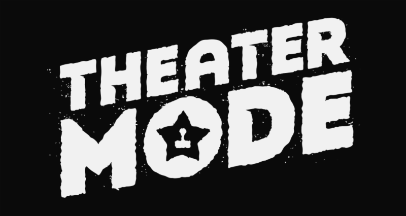 theater mode - Rooster Teeth Presents: Theater Mode - See an Exclusive Clip!