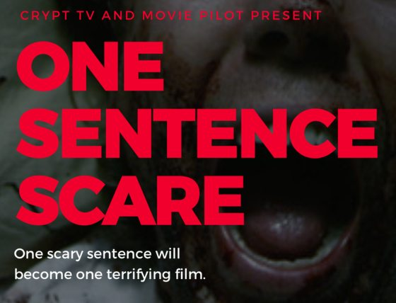 onesentencescare - Crypt TV Joins Movie Pilot for One Sentence Scare Fan Competition