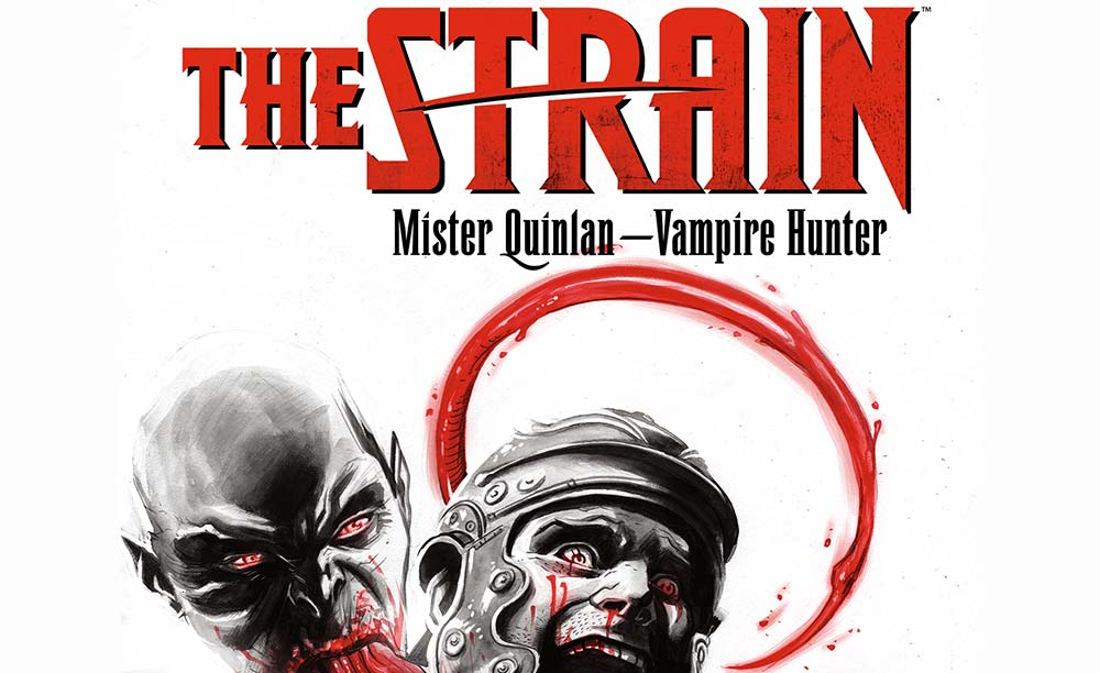 The Strain Returns To Dark Horse With Mister Quinlan Origin Story
