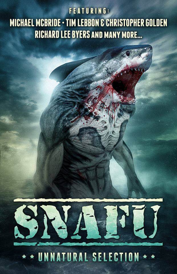 SNAFU Unnatural Selection2 1 - Mother Nature Turns Deadly in New Anthology Book SNAFU: Unnatural