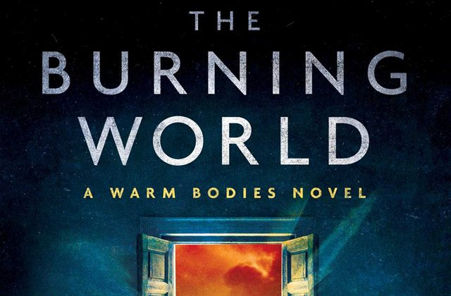 theburningworld s - Exclusive Q&A with The Burning World Author Isaac Marion