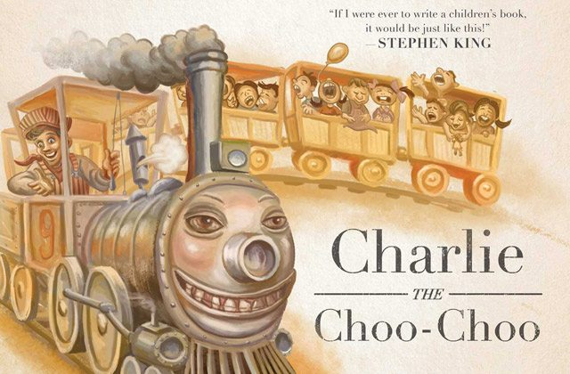 charlie choo choo s - Stephen King-Penned Picture Book Charlie the Choo-Choo an Easter Egg for Dark Tower Fans