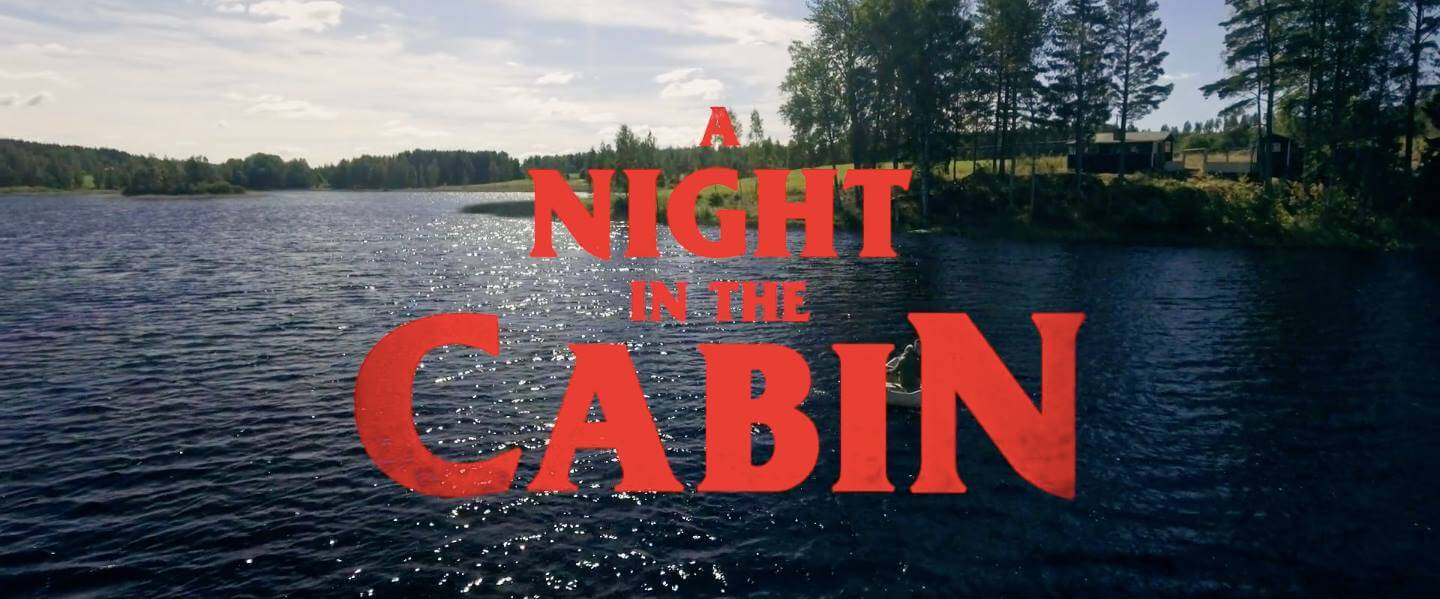 A Night in the Cabin 1 - New Swedish Horror Film Invites You to Spend a Night in the Cabin