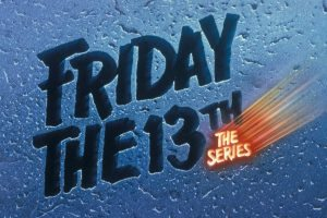 friday the 13th tv series 300x200 - 5 Horror TV Shows We Want to See Streaming on Netflix or Hulu