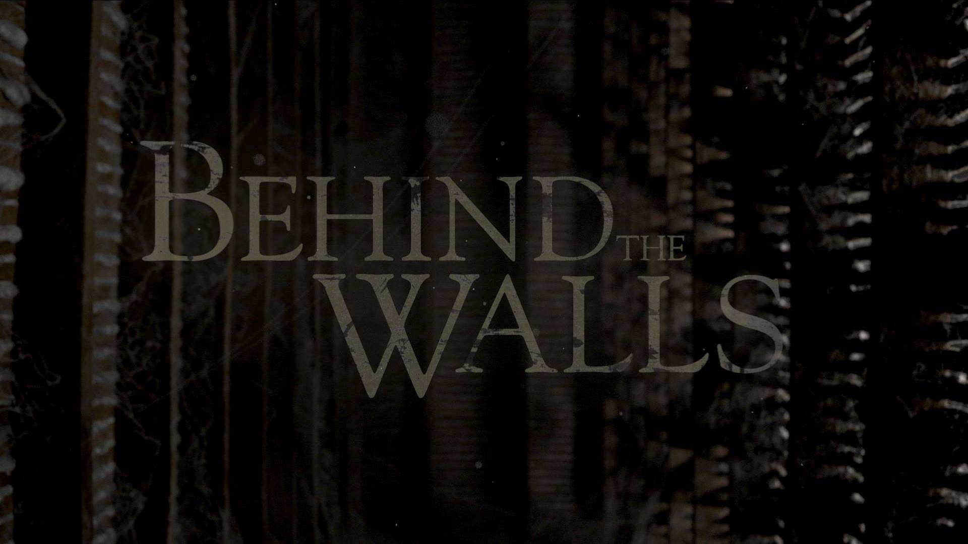 behind the walls2 1 - A Trailer Lurks Behind the Walls