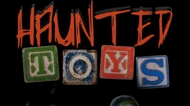 Haunted Toys