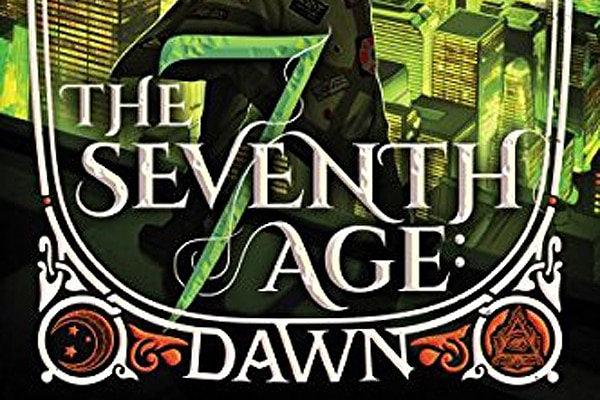 theseventhage dawn s - It's the Dawn of The Seventh Age in New Book Series from Rick Heinz