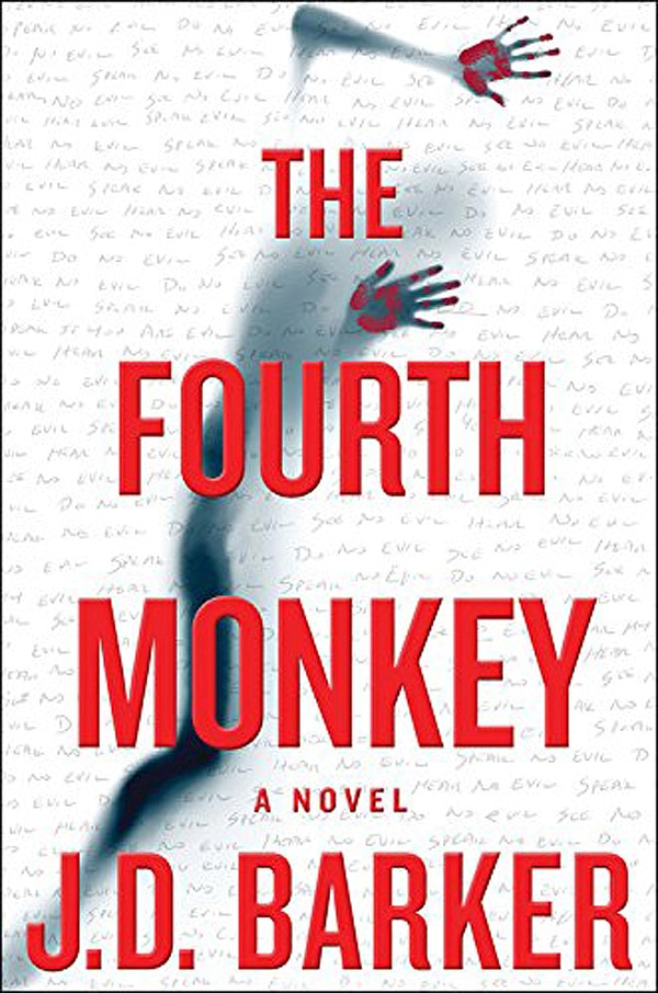 thefourthmonkey - J.D. Barker's The Fourth Monkey Unravels the Mind of a Psychopath