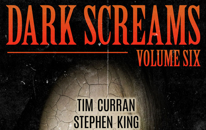 darkscreams6s - Dark Screams: Volume Six Now Available for Pre-Order with Stories by Stephen King, Joyce Carol Oates, and More!