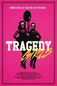 frightfest2017 TragedyGirls poster 201x300 - Gender Bashing: Horror And Sisterhood in Tragedy Girls