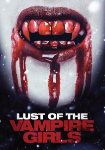 Lust Of The Vampire Girls 2012 211x300 - DVD and Blu-ray Releases: July 25, 2017