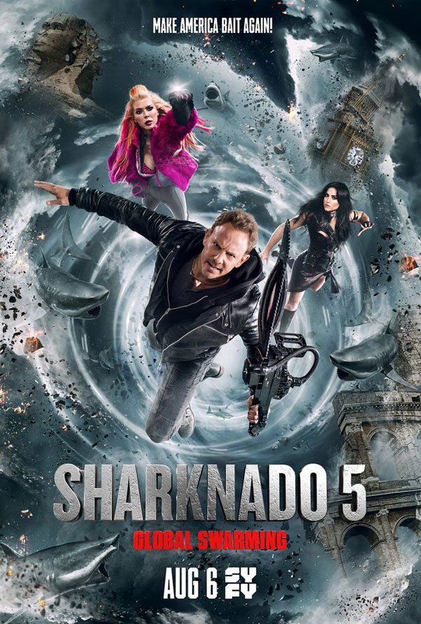 Sharknado5 - Great Whites and Rednecks: Your Complete Guide to the Preposterous New Syfy Flicks of Sharknado Week 2017