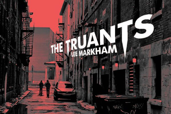 Truants HC Cover s - Guest Post: Author Lee Markham on Why The Truants Isn't 'Just' a Vampire Story