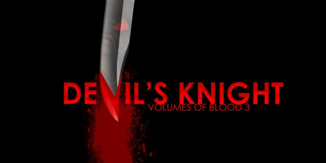 Volumes of Blood 3 Devils Knight 2 1 - Volumes of Blood 3: Devil's Knight Brings the Trilogy to a Grisly End