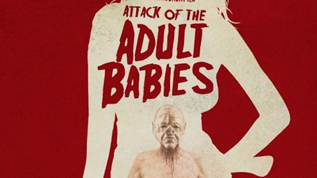 Attack of the Adult Babies