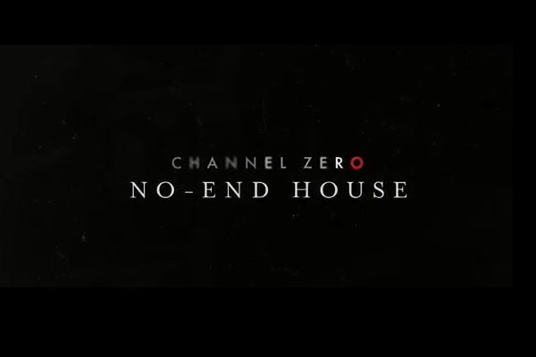 channel zero no end house - New Trailer Takes Us Inside the Rooms of Channel Zero: No-End House; Premiere Date Revealed!
