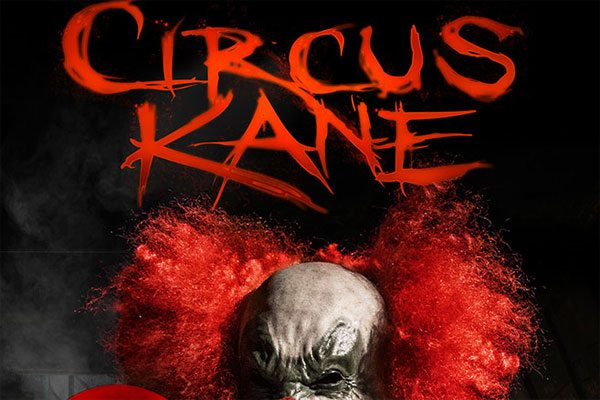 circus kane poster s - Win a Copy of Circus Kane on DVD!