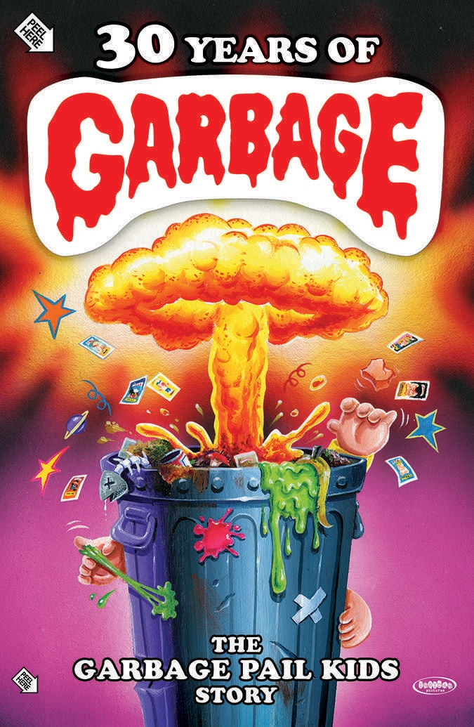 30 Years of Garbage Jeff Zapata Film Poster - 30 Years of Garbage: The Garbage Pail Kids Story Gets Theatrical and Home Video Release Dates