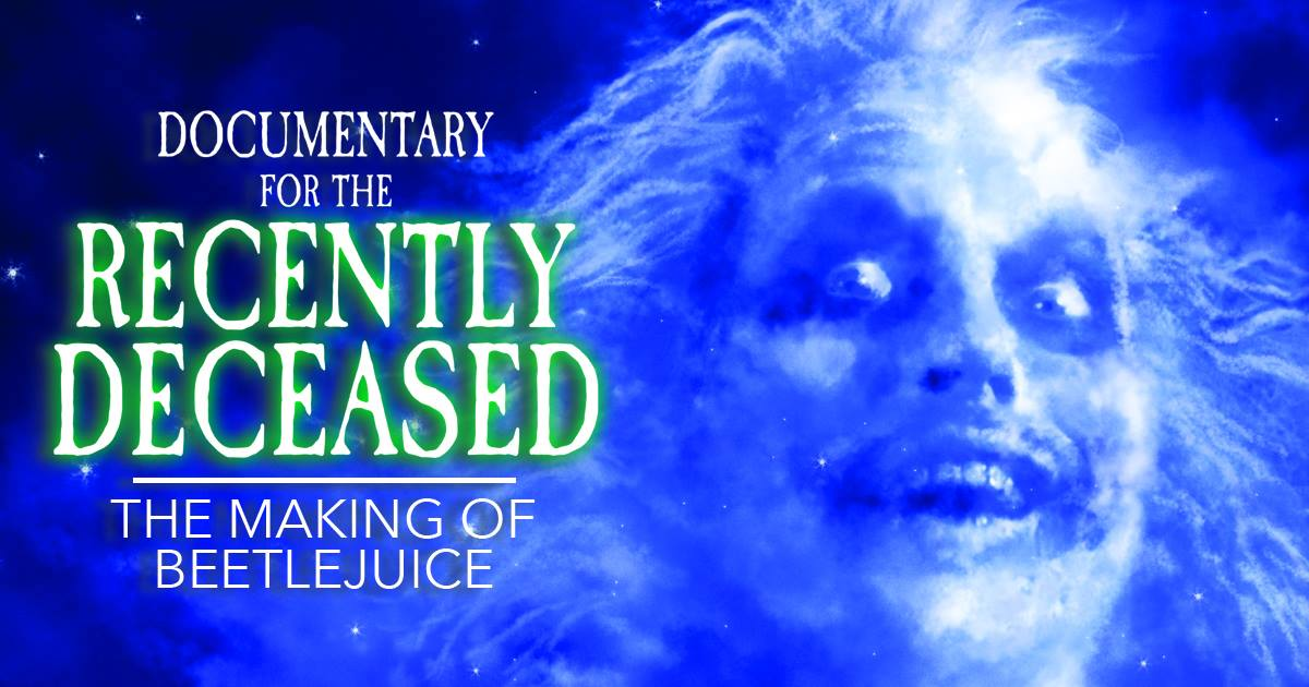 Documentary for the Recently Deceased: The Making of Beetlejuice