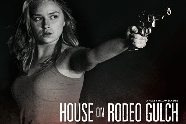 house rodeo gulch poster s - House on Rodeo Gulch Now on VOD; New Trailer, Stills, and More