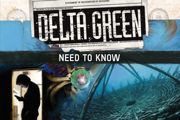 Need to Know cover front s - Lovecraft Fans: Win a Copy of Delta Green Anthology Extraordinary Renditions or Quickstart Game Need to Know
