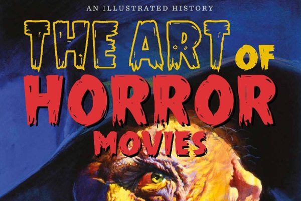 art of horror movies s - Explore The Art of Horror Movies: An Illustrated History in October