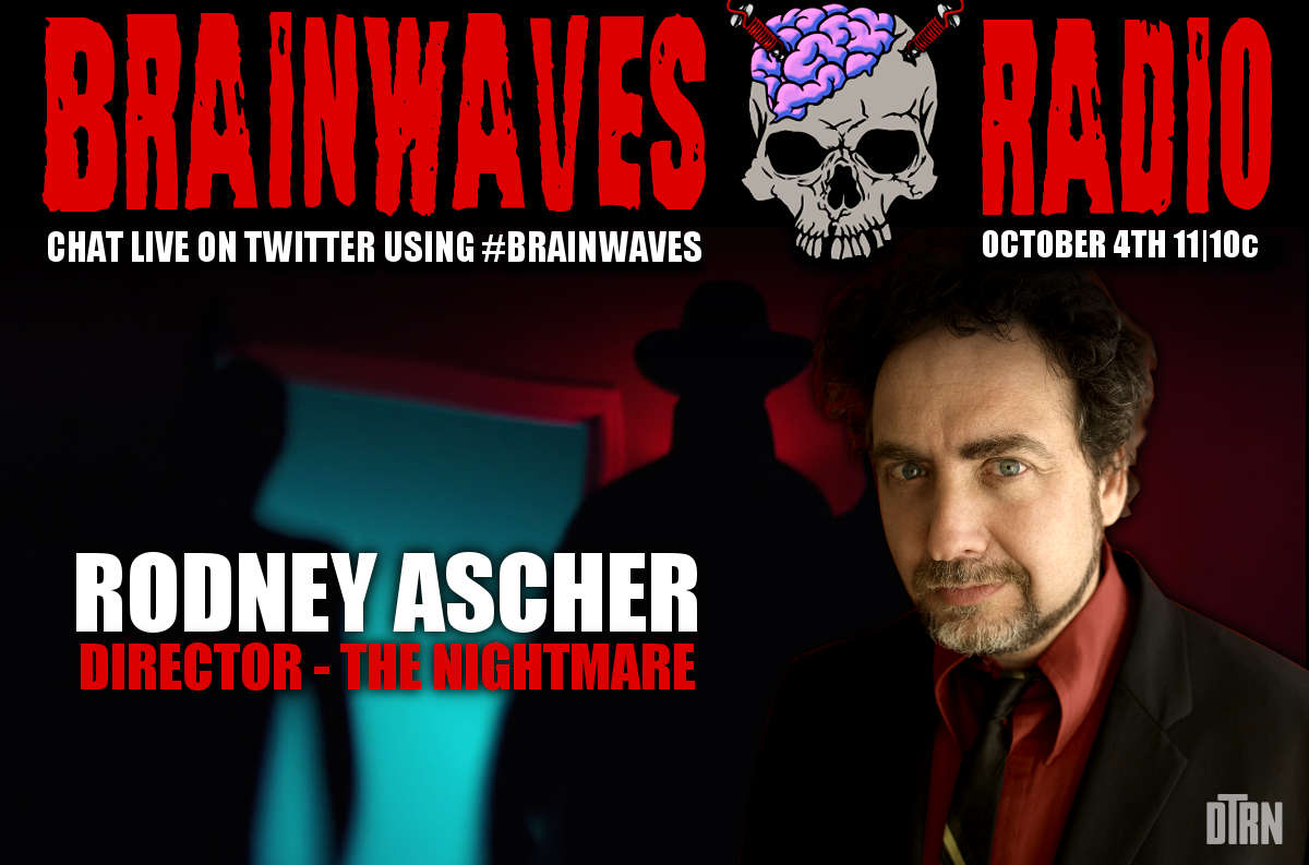 brainwaves ascher - #Brainwaves Episode 62: Director Rodney Ascher Talks Shadow People and The Nightmare LISTEN NOW!