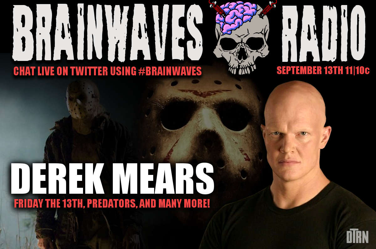 brainwaves derek mears - #Brainwaves Episode 59: Actor Derek Mears - Friday the 13th, Predators, Twin Peaks and More! LISTEN NOW!