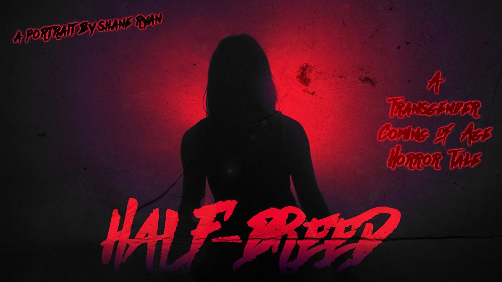 Half Breed - Several Transgender Horror Films in the Works