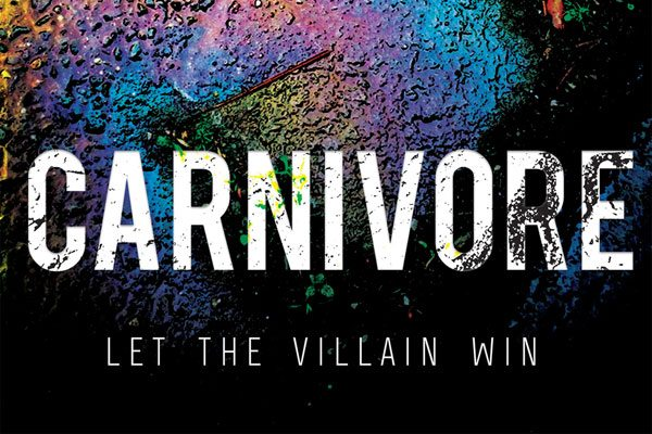 carnivore cover s - Will the Villain Win in Jonathan Lyon's Debut Novel Carnivore? Find Out in November!