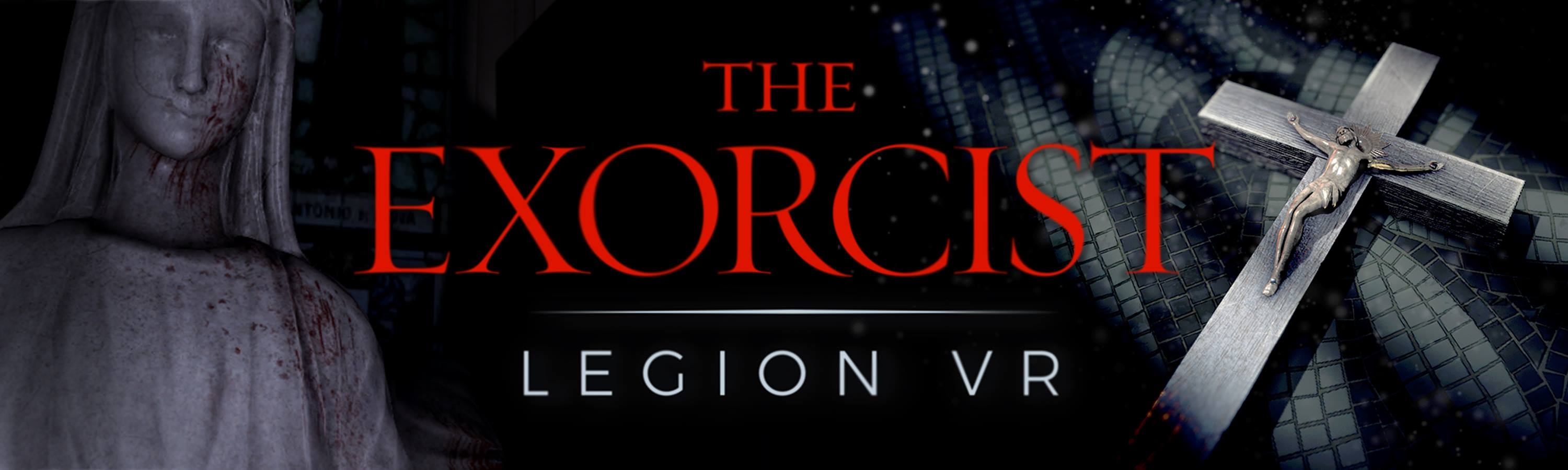 exorcist legion vr - The Exorcist: Legion VR to Compel You This Fall