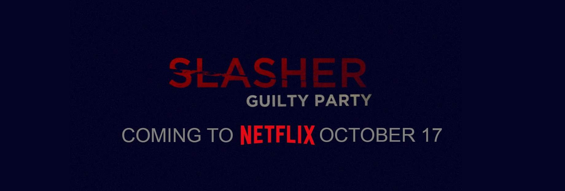 slasher guilty party - Slasher: Guilty Party Hitting Netflix NEXT WEEK!