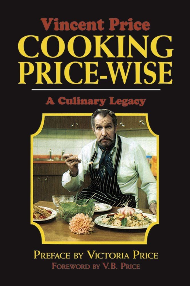 vincentpricecookingpricewisecover - Vincent Price's Cookbook Is Getting a New Expanded Edition