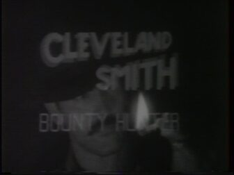 Cleveland Smith Bounty Hunter The Producers Cut Title Screenshot 336x252 - Go Pre-Evil Dead with Scott Spiegel and Bill Ward's Super 8 Shorts - AVAILABLE NOW! Must Watch Videos Right Here!